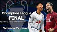Kết quả bóng đá ngày 1/6, rạng sáng 2/6. Kết quả chung kết cúp C1: Liverpool đấu với Tottenham