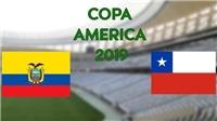 Copa America 2019, Ecuador vs Chile: Vé sớm cho đương kim vô địch?