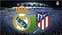 Trực tiếp bóng đá: Real Madrid vs Atletico (07h06 ngày 27/7). Xem trực tiếp bóng đá hôm nay