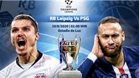 Lịch thi đấu bán kết cúp C1: Leipzig vs PSG, Bayern Munich vs Lyon