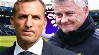Cập nhật trực tiếp bóng đá Anh: Leicester vs MU. Arsenal vs Chelsea. Man City vs Newcastle