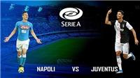 Link xem trực tiếp Napoli vs Juventus. FPT Play trực tiếp bóng đá Serie A