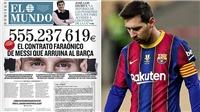 Messi chuẩn bịkiện Barcelona: Hồi kết cho cuộc tình?