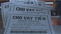 VIDEO: Ngăn chặn sự biến tướng của dịch vụ đòi nợ thuê