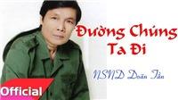 VIDEO: Nghe lại những ca khúc để đời của cố NSND Doãn Tần