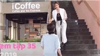 'Muôn kiểu làm dâu' tập 35: Bịchồng xem là 'bệnh nhân tâm lý', nàng dâutức giận làm loạn nhà chồng