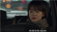 'Encounter' tập 14: Cha Soo Hyun (Song Hye Kyo) tìm gặp chồng cũ học cách... chia tay