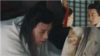 'Hạo Lan truyện' tập 21, 22: Công tử Giao 'dính' bẫy Lã Bất Vi và Hạo Lan, thân bại danh liệt