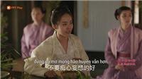 Lịch chiếu tập cuối phim 'Minh Lan truyện'