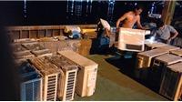 Điều hòa mùa nóng: Cẩn thận mua phải hàng điện lạnh cũ nhập lậu từ Campuchia về Việt Nam