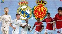 Link xem trực tiếp bóng đá. Real Madrid vs Mallorca. Trực tiếp bóng đá TBN. BĐTV