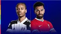 Link xem trực tiếp Fulham vs Liverpool. Trực tiếp bóng đá Ngoại hạng Anh vòng 12