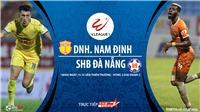 Soi kèo nhà cái. Nam Định vs Đà Nẵng. Trực tiếp bóng đá Việt Nam 2020