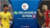 Soi kèo nhà cái. SLNA vs Hải Phòng. Trực tiếp bóng đá Việt Nam 2020