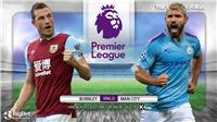 Soi kèo nhà cái Burnley vs Man City. K+, K+PM trực tiếp bóng đá Anh hôm nay