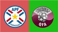 Paraguay vs Qatar (02h00 ngày 17/6): Chờ đợi bất ngờ