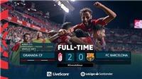 Granada 2-0 Barcelona: Messi bất lực, Barca bật ra ngoài Top 6 La Liga