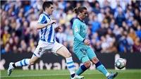 Real Sociedad 2-2 Barcelona: Hụt hơi trước thềm Kinh điển