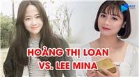 Nữ Việt Nam vs Hàn Quốc: Cuộcchiến nhan sắc giữa Hoàng Thị Loan và Lee Mina