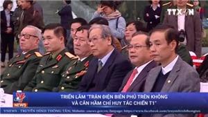 VIDEO: Triển lãm 'Trận Điện Biên Phủ trên không và Căn hầm Chỉ huy Tác chiến T1'