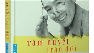 Chủ tịch nước Trần Đại Quang viết về 'Tâm huyết trao đời' của thầy giáo Nguyễn Ngọc Ký
