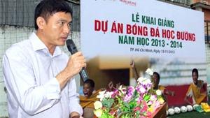 Ông Trần Anh Tú: 'Bóng đá học đường Việt Nam chưa xứng tầm'