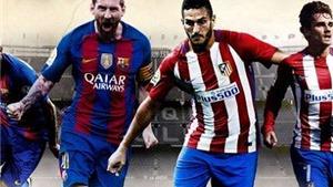 Những trận đấu đáng nhớ giữa Barca và Atletico Madrid