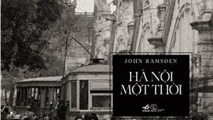 Gặp lại John Ramsden, 'cố nhân' của giải Bùi Xuân Phái 2013: Hà Nội thay đổi gấp... 4 lần so với London