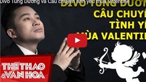 Ca sĩ Tùng Dương chia sẻ 'Câu chuyện tình yêu' nhân Valentine
