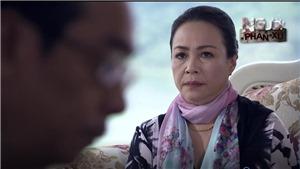 Tập 8 'Người phán xử' tối nay: Đàn bà dễ tha thứ nhưng không bao giờ quên