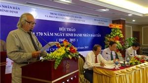 Hội thảo 170 năm sinh Đào Tấn: 'Gian nan là nợ anh hùng phải vay'