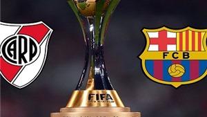 Link truyền hình trực tiếp và sopcast trận River Plate - Barca (17h30, 20/12)