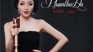 Phạm Thu Hà hát về Hà Nội