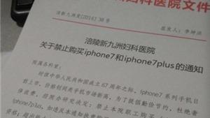 KỲ QUẶC! Bệnh viện ở Trung Quốc cấm nhân viên mua iPhone 7