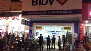 BIDV chính thức lên tiếng về vụ cướp ngân hàng táo tợn tại Huế