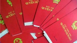 Hạn chót cấp 'sổ đỏ' tại Hà Nội: Không thể trì hoãn