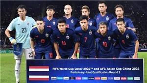 Tin tức vòng loại World Cup 2022 ngày 10/9: Thái Lan đổi đội hình đấu với Indonesia