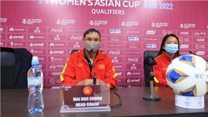 Tuyển nữ Việt Nam tôn trọng mọi đối thủ