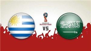 TRỰC TIẾP Uruguay vs Saudi Arabia (22h00 ngày 20/6)