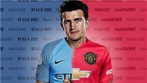 Harry Maguire tài năng thế nào mà được MU và Man City ráo riết theo đuổi?