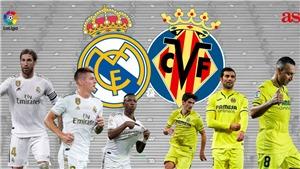 TRỰC TIẾP Villarreal vs Real Madrid. Link xem trực tiếp bóng đá Tây Ban Nha