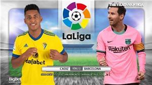 Soi kèo nhà cái Cadiz vs Barcelona. Trực tiếp Bóng đá Tây Ban Nha