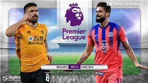 Soi kèo nhà cáiWolves vs Chelsea. Trực tiếp bóng đá vòng 13 Giải ngoại hạng Anh
