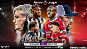 Soi kèo nhà cáiNewcastle vs Liverpool. Trực tiếp bóng đá Anh hôm nay