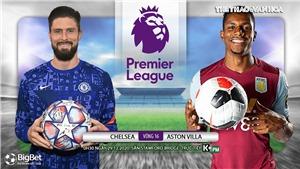 Cập nhật trực tiếp bóng đá Anh: Chelsea vs Aston Villa, Everton vs Man City
