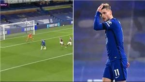 Chelsea: Werner bị gọi là 'hàng hớ' sau pha bỏ lỡ khó tin trước West Ham