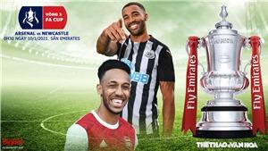 Soi kèo nhà cáiArsenal vs Newcastle. FPT Play trực tiếp Vòng 3 Cúp FA
