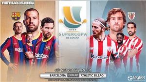 Soi kèo nhà cáiBarcelona vs Athletic Bilbao. Chung kết Siêu cúp Tây Ban Nha