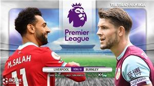 Soi kèo nhà cáiLiverpool vs Burnley. Đá bù vòng 18 giải Ngoại hạng Anh