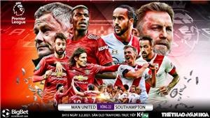 Soi kèo nhà cáiMU vs Southampton. K+PM trực tiếp bóng đá Ngoại hạng Anh